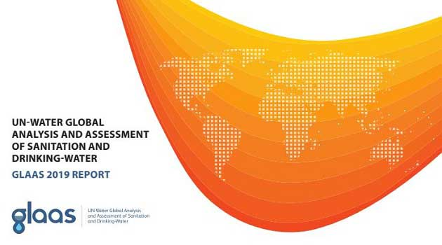 UN-WATER GLOBAL ANALYSIS AND ASSESSMENT OF SANITATION AND DRINKING-WATER GLAAS 2019 REPORT